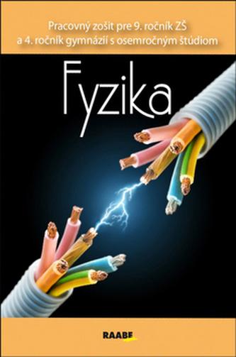 Fyzika Pracovný zošit pre 9. ročník ZŠ a 4. ročník gymnázií s osemročným štúdiom