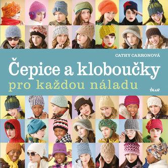 Čepice a kloboučky pro každou náladu - Cathy Carron