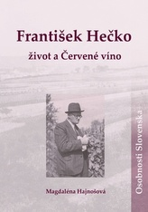 František Hečko Život a Červené víno