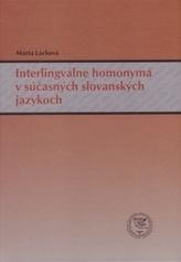 Interlingválne homonymá v súčasných slovanských jazykoch