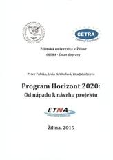 Program Horizont 2020 : Od nápadu k návrhu projektu
