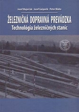 Železničná dopravná prevádzka - Technológia železničných staníc, 2. prepracované vydanie