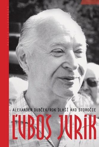 Alexander Dubček Rok dlhší ako storočie