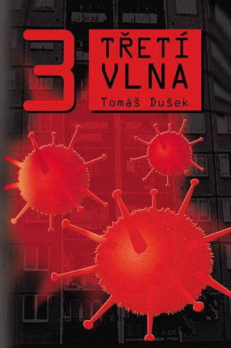 Třetí vlna - Tomáš Dušek