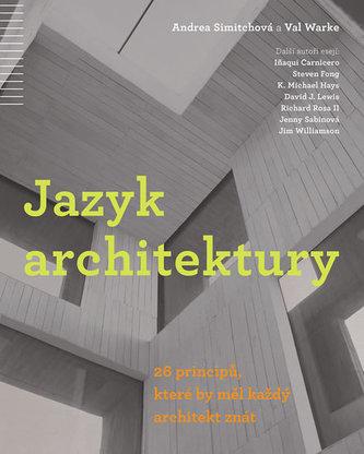 Jazyk architektury - 26 principů, které by měl každý architekt znát