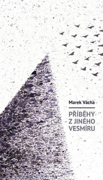 Příběhy z jiného vesmíru - Marek Orko Vácha