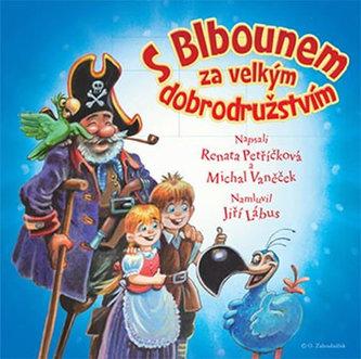 S Blbounem za velkým dobrodružstvím - CD (Namluvil Jiří Lábus)