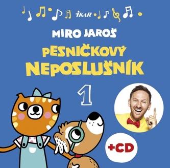 Pesničkový neposlušník - Jaroš Miroslav