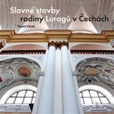 Slavné stavby rodiny Luragů v Čechách