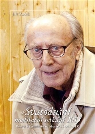 Svatodušní meditační setkání 2015 - Jiří Vacek