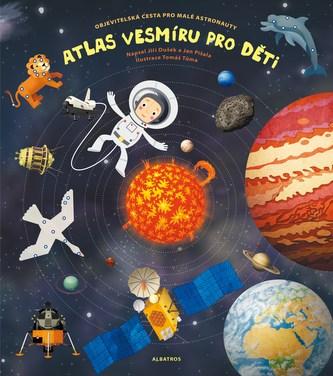 Atlas vesmíru pro děti - Tomáš Tůma, Jan Píšala, Pavla Kleinová, Jiří Dušek