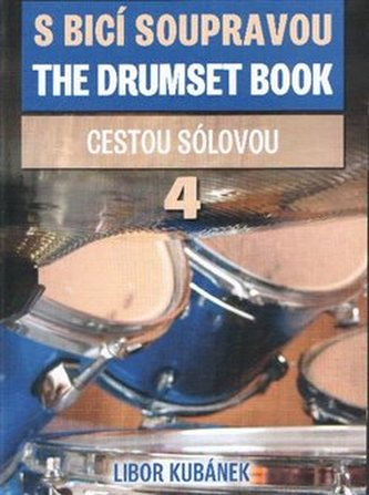 S bicí soupravou cestou sólovou 4.díl
