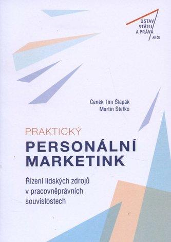 Praktický personální marketing. Řízení lidských zdrojů v pracovněprávních souvislostech