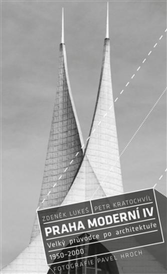 Praha moderní 4. díl - Pavel Hroch