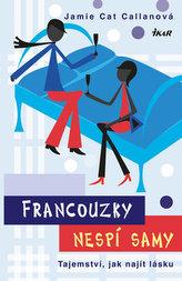 Francouzky nespí samy - Tajemství, jak najít lásku