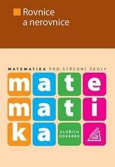Matematika pro střední školy Rovnice a nerovnice