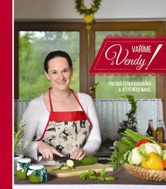 Vaříme s Vendy! - Poctivá česká kuchařka a ještě něco navíc