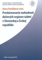 Preskúmavanie rozhodnutí daňových orgánov súdmi v Slovenskej a Českej republike.