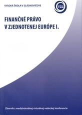 Finančné právo v zjednotenej Európe I.