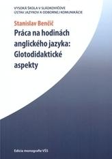 Práca na hodinách anglického jazyka: Glotodidaktické aspekty