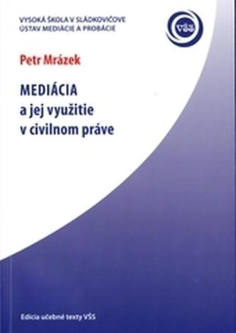 Mediácia a jej využitie v civilnom práve