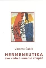Hermeneutika ako veda a umenie chápať