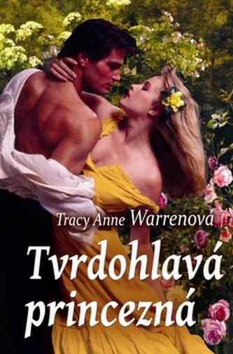 Tvrdohlavá princezná - Tracy Anne Warrenová