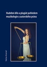 Hudební dílo a plagiát pohledem muzikologie a autorského práva