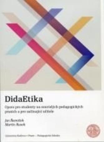 DidaEtika. Opora pro studenty na souvislých pedagogických praxích a pro začínající učitele
