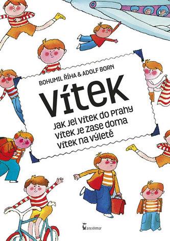 Vítek - Jak jel Vítek do Prahy, Vítek je zase doma, Vítek na výletě - Říha Bohumil