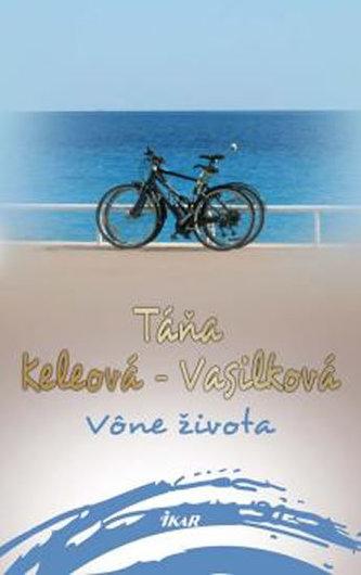 Vône života - Keleová-Vasilková Táňa