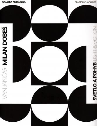 Milan Dobeš, Svetlo a pohyb / Light & Motion