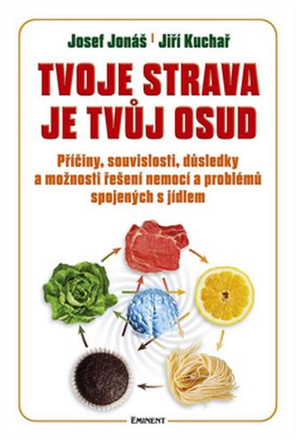 Tvoje strava je tvůj osud - Josef Jonáš; Jiří Kuchař