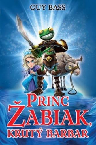 Princ Žabiak, krutý barbar (Princ Žabiak 2)
