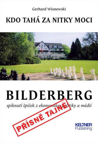 Bilderberg - Kdo tahá za nitky moci