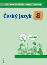 Český jazyk 8 II. díl Komunikační a slohová výchova