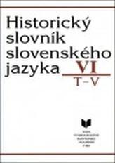 Historický slovník slovenského jazyka VI. T-V