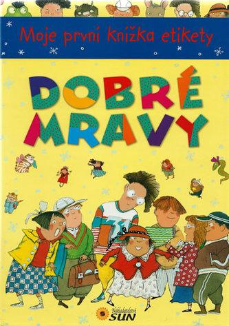 Moje první knížka etikety - DOBRÉ MRAVY