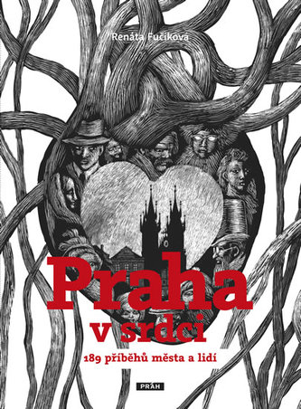 Praha v srdci - 189 příběhů města a lidí