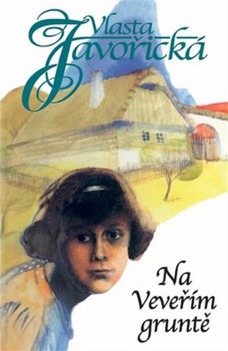 Na Veveřím gruntě - Vlasta Javořická