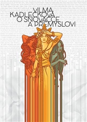 O snovačce a přemyslovi - Vilma Kadlečková