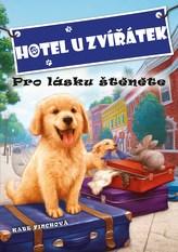 Hotel U zvířátek - Pro lásku štěněte
