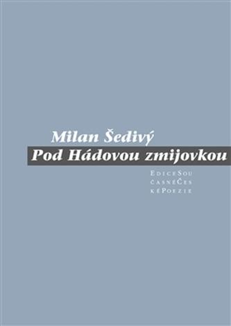 Pod Hádovou zmijovkou - Milan Šedivý