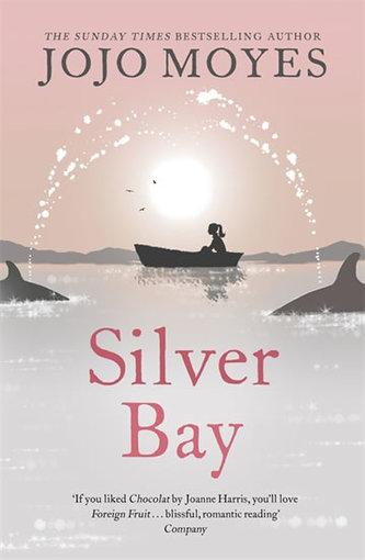 Silver Bay - Jojo Moyesová
