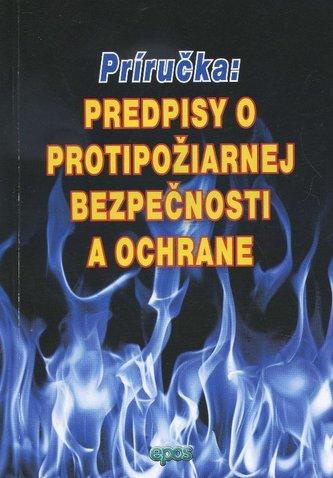 Predpisy o protipožiarnej bezpečnosti a ochrane - príručka