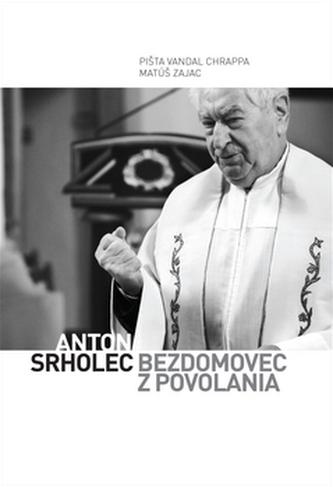 Anton Srholec Bezdomovec z povolania - Pišta Vandal Chrappa; Matúš Zajac