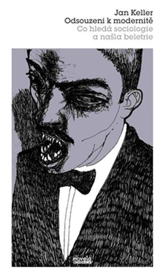 Odsouzeni k modernitě - Jan Keller