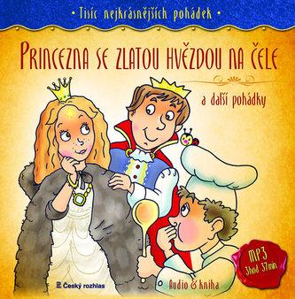 Tisíc nejkrásnějších pohádek - Princezna se zlatou hvězdou na čele a další pohádky ( Audio 1CD MP3 + kniha) - Kolektiv Autorů