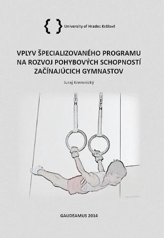 Vplyv špecializovaného programu na rozvoj pohybových schopností začínajúcich gymnastov