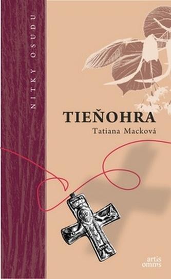 Tieňohra - Tatiana Macková